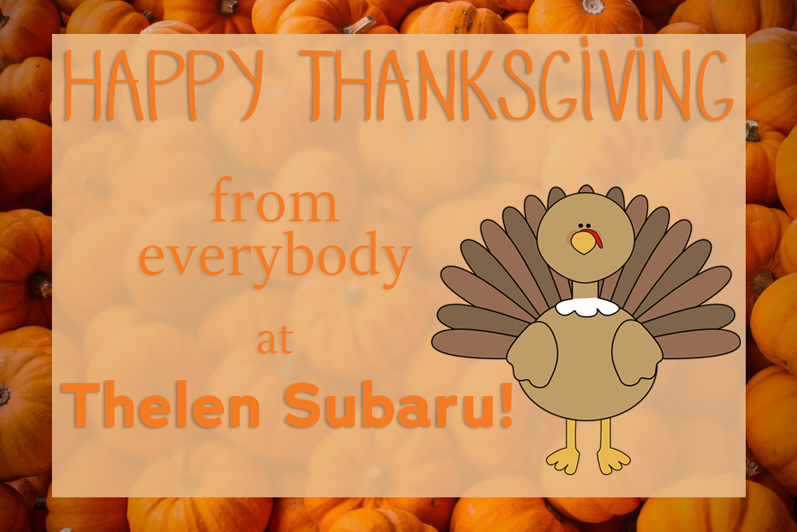 Happy Thanksgiving from Thelen Subaru